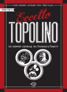 Eccetto Topolino- Mussolini & Disney - Anni'30