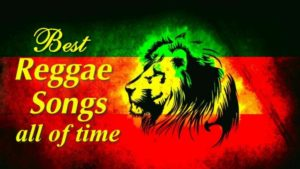 Best Reggae Songs all of time