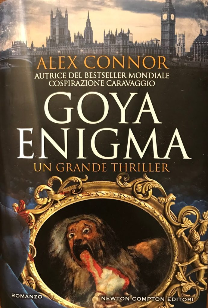 Autore-Alex-Connor-Titolo-Goya-Enigma-Un-Grande-Thriller-Editore-Newton-Company-2019