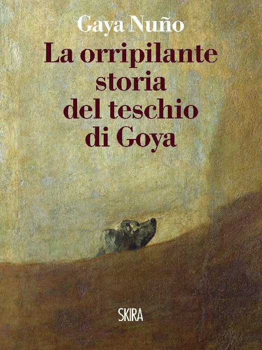 Autore-Gaya-Nuño-L'orripilante-storia-del-teschio-di-Goya-Edizione-Skira-2010