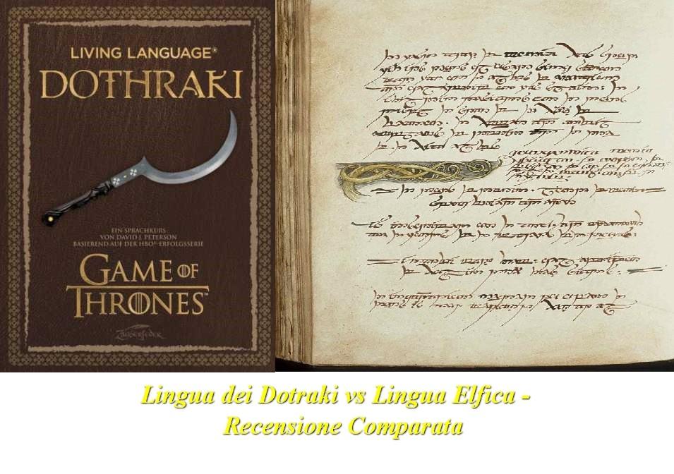 Lingua Dotraki vs Lingua Elfica - Recensione Comparata