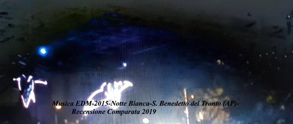 Musica-EDM-2015-Notte-Bianca-S.-Benedetto-del-Tronto-AP-Recensione-Comparata-2019