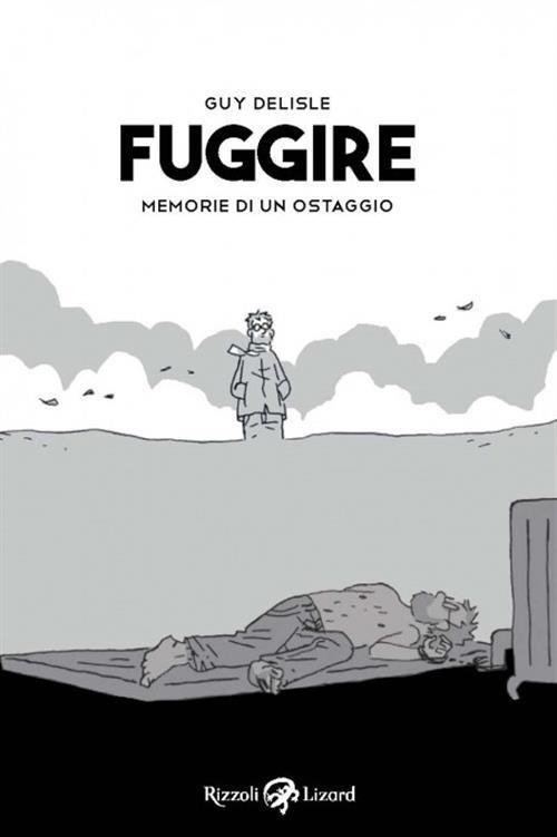 Graphic-Novel-Fuggire-Memoria-di-un-ostaggio-Autore-Guy-Delisle-Recensione-Comparata-2019