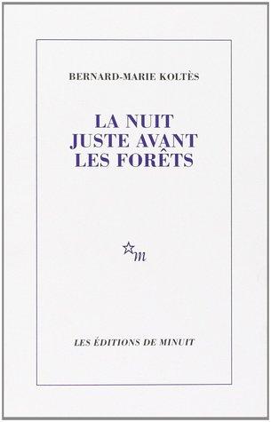 Bernard-Marie-Koltés-La-nuit-juste-avant-les-forêts-Les-Éditions-de-Minuit-Recensione-Comparata-2019