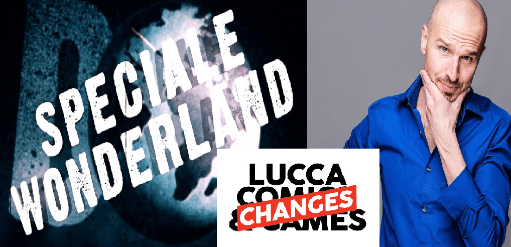 Lucca-Changes-2020-Speciale-Wonderland-VS-Zio-Monty-Marco-Montemagno
