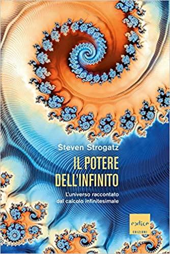 Il-Potere-dell'-Infinito.-L'-Universo-raccontato-dal-calcolo-infinitesimale-di-Steven-Strogatz