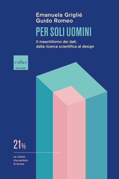 Per-soli-uomini.-Il-maschilismo-dei-dati-dalla-ricerca-scientifica-al-design-di-E.-Griglie-e-G.-Romeo